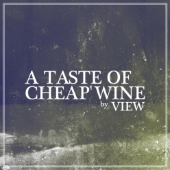 A Taste Of Cheap Wine
