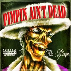 Pimpin Aint Dead